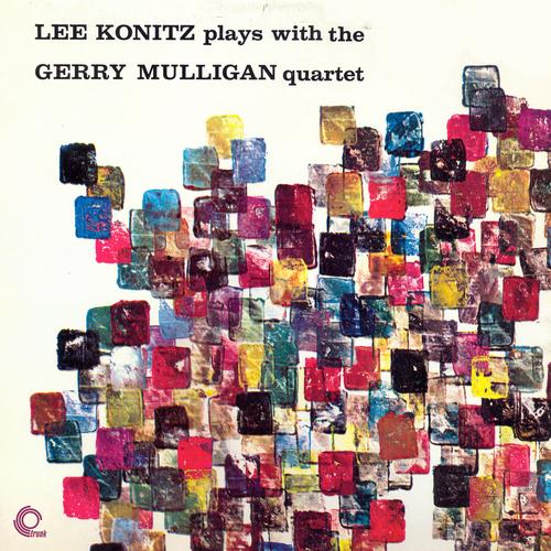 Lee Konitz|The Gerry Mulligan Quartet - Lee Konitz Plays With The Gerry Mulligan Quartet