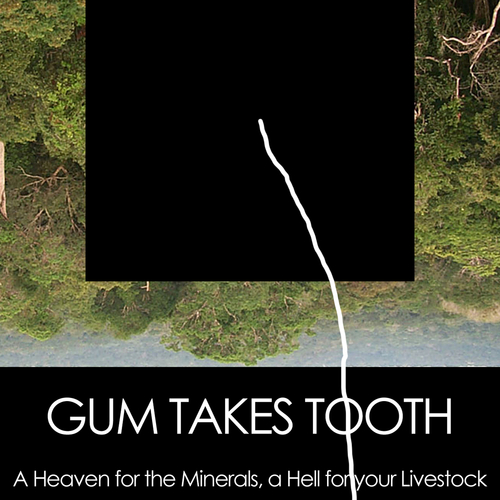 Gum Takes Tooth - A Heaven for the Minerals, A Hell for Your Livestock