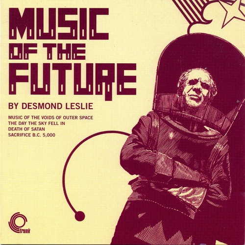Desmond Leslie - Music of the Future (Remastered)