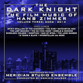 The Dark Knight: The Film Music of Hans Zimmer Vol. 3 - 2002-2014
