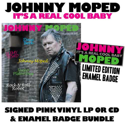 Johnny Moped - It's a Real Cool Baby - SIGNED COPY + ENAMEL BADGE