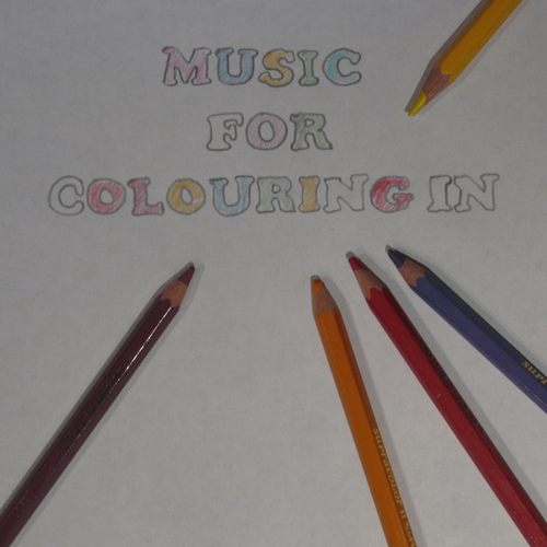 Various Artists - Music for Colouring In: A lovely Mix of Colourful Mindful and Beautiful Music