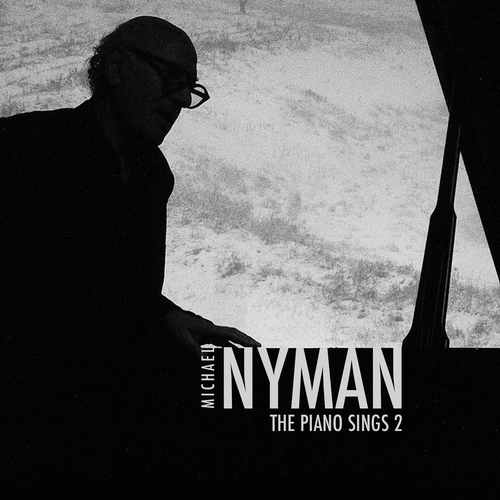 Michael Nyman -      - The Piano Sings 2 -