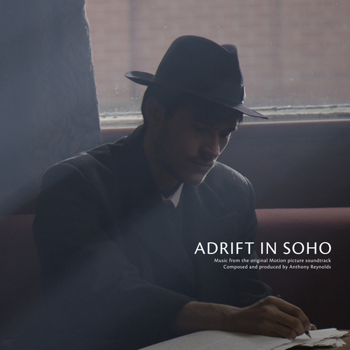 Anthony Reynolds - Adrfit in Soho (Music from the original Motion picture soundtrack)