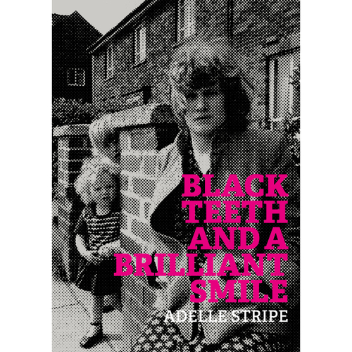Black Teeth and a Brilliant Smile by Adelle Stripe
