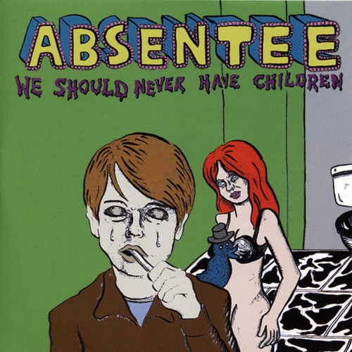 Absentee - We Should Never Have Children