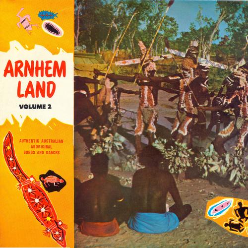 Aboriginal People of Arnhem Land - Arnhem Land Vol. 2: Authentic Australian Aboriginal Songs and Dances