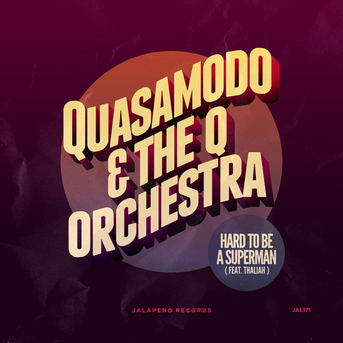 Quasamodo & The Q Orchestra feat. Thaliah - Hard To Be A Superman