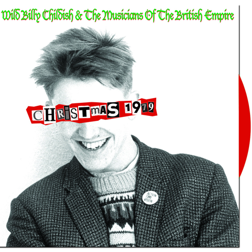 Wild Billy Childish & The Musicians Of The British Empire - Christmas 1979 (RED VINYL)