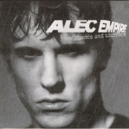 Alec Empire - Intelligence & Sacrifice