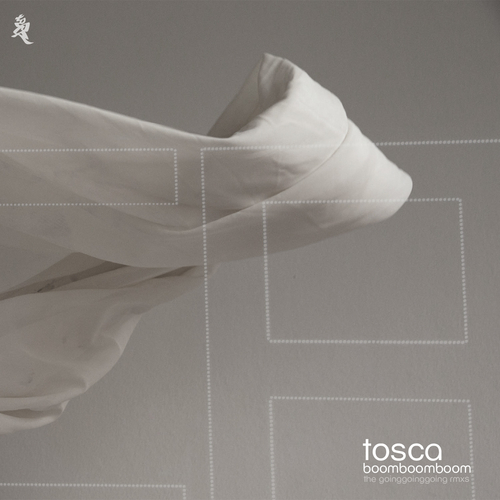 Tosca - The Going Going Going Remixes