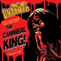 UNTAMED, THE - Cannibal King