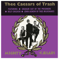 Thee Caesars of Trash