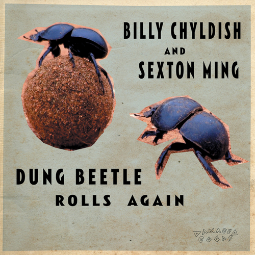Billy Childish & Sexton Ming - Dung Beetle Rolls Again