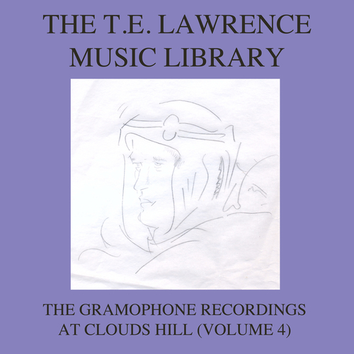 Various Artists - The T. E. Lawrence (Lawrence of Arabia) Music Library, Vol .4: The Gramophone Recordings At Clouds Hill