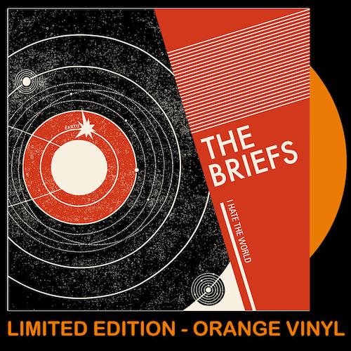 """The Briefs - I Hate The World - ORANGE VINYL 7"""""""