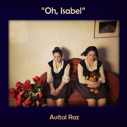 Avital Raz - Oh, Isabel/Blues of the Ugly Sister
