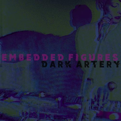 Embedded Figures - Dark Artery