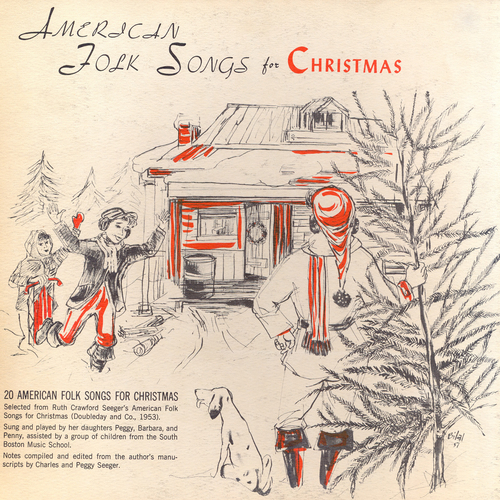 The Seegers (Peggy Seeger | Barbara Seeger | Penny Seeger) with Children From The South Boston Music School - American Folk Songs for Christmas