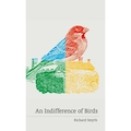 An Indifference of Birds by Richard Smyth