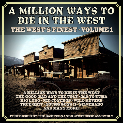 The San Fernando Symphonic Assembly - A Million Ways To Die In The West: The West's Finest Volume 1