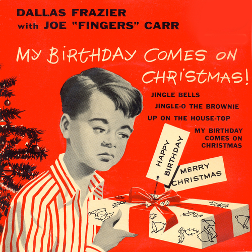 """Dallas Frazier With Joe """"Fingers"""" Carr - My Birthday Comes On Christmas!"""