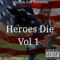 Heroes Die, Vol I