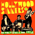 HOLLYWOOD SINNERS - We Won't Change Our Style
