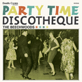 BEECHWOODS, THE - Party Time Discotheque
