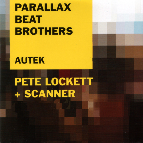 Pete Lockett and Scanner - Parallax Beat Brothers - Autek