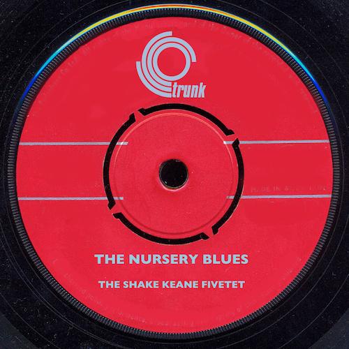 The Shake Keane Fivetet - The Nursery Blues