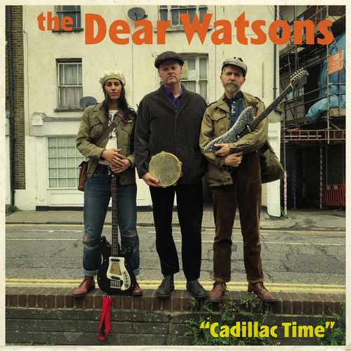The Dear Watsons - Cadillac Time
