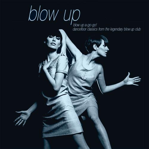 Various Artists - Blow Up A-Go-Go! Dancefloor Classics from the Legendary Blow Up Club