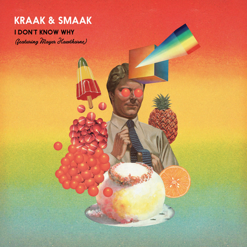 Kraak & Smaak  feat. |Mayer Hawthorn - I Don't Know Why (feat. Mayer Hawthorne)