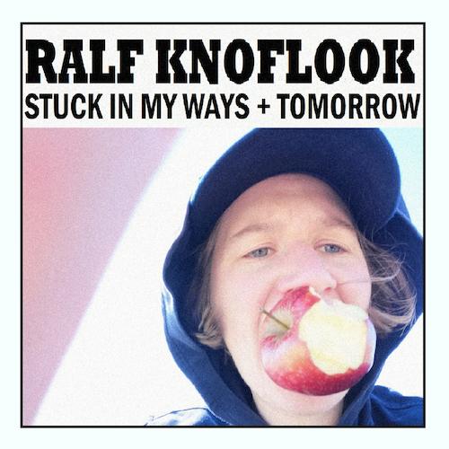 Ralf Knoflook - Stuck In My Ways / Tomorrow