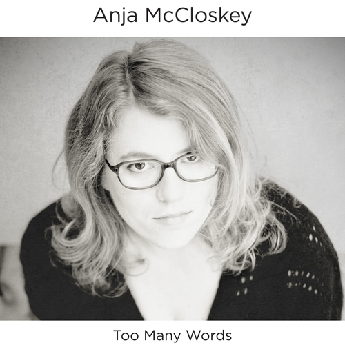 Anja McCloskey - Too Many Words
