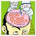 NEW BOMB TURKS - Switchblade Tongues, Butterknife Brains