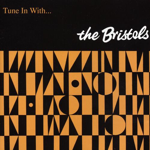 The Bristols - Tune In With...