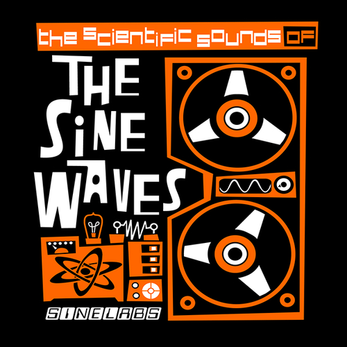 SINE WAVES, THE - The Scientific Sounds of...