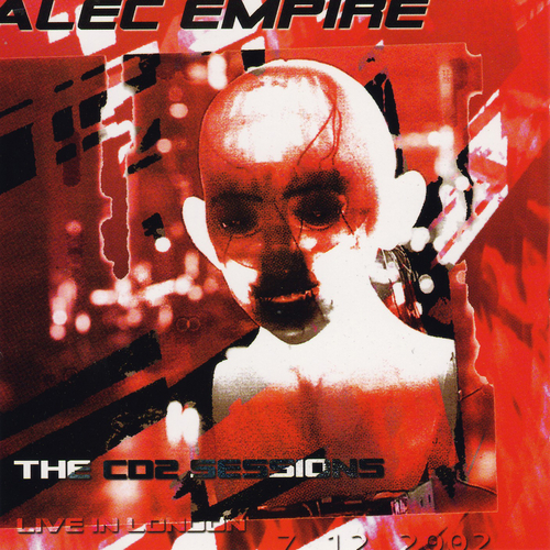 Alec Empire - The CD2 Sessions Live in London