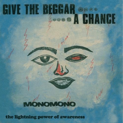 Monomono - Give The Beggar A Chance