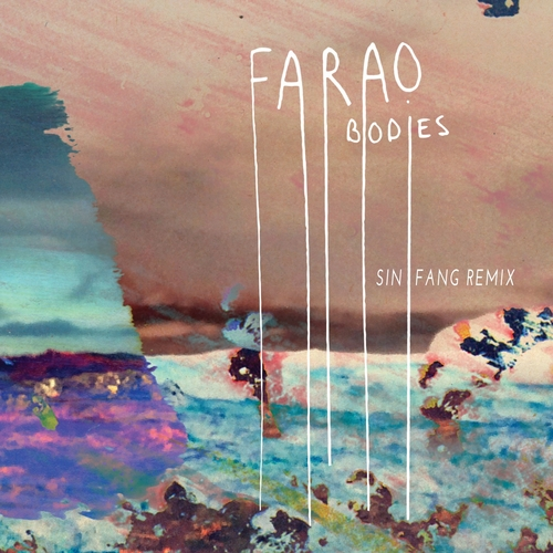 Farao - Bodies (Sin Fang Remix)
