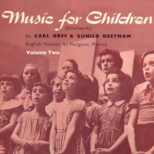 Carl Orff & Gunild Keetman & Margaret Murray - Music for Children (Schulwerk) Volume 2 [Remastered]