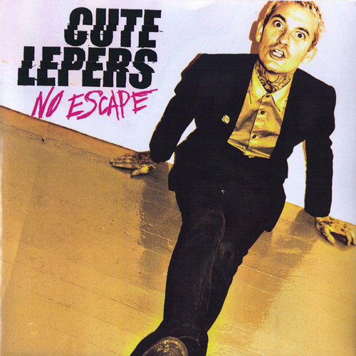 The Cute Lepers - The Cute Lepers - No Escape