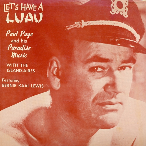 Paul Page and His Island-Aires - Let's Have a Luau (Remastered)