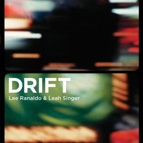 Drift (Lee Ranaldo and Leah Singer)