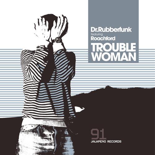 Dr Rubberfunk feat. Roachford - Trouble Woman