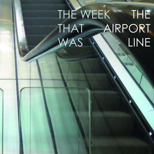 The Week That Was - The Airport Line