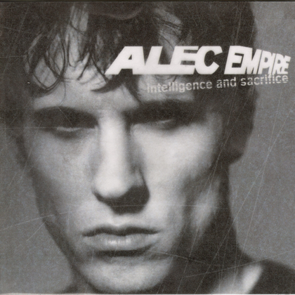 Alec Empire - Intelligence & Sacrifice cover