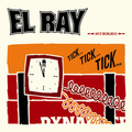 EL RAY - Tick...Tick...Tick...
